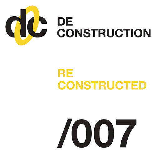 Deconstruction Reconstructed 007 de Various Artists