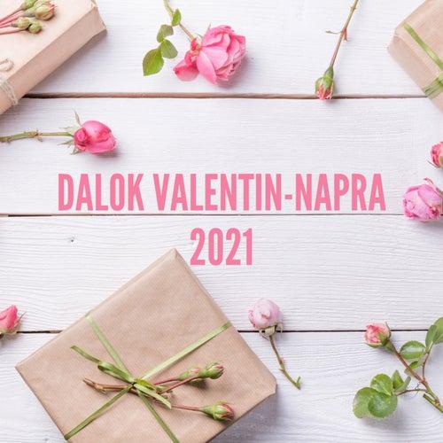 Dalok Valentin-napra 2021 de Various Artists