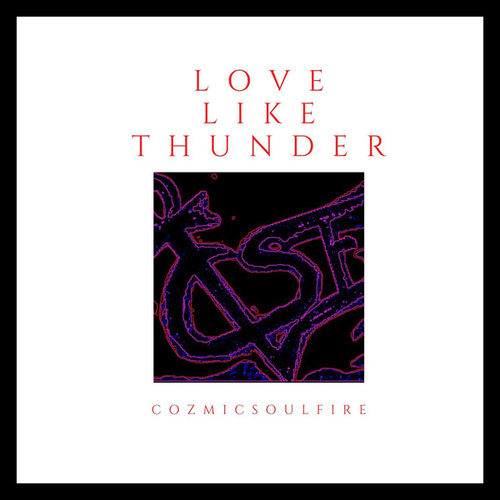 Love Like Thunder by Cozmicsoulfire