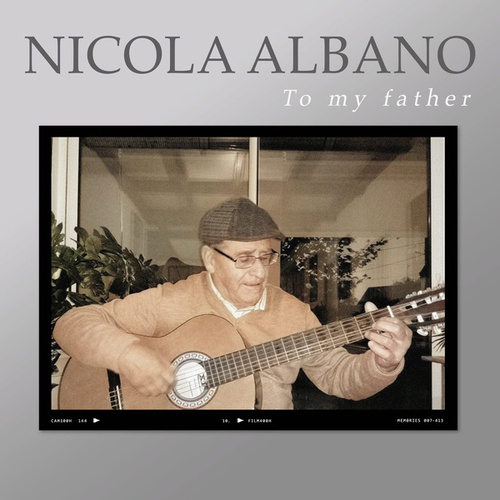 To My Father by Nicola Albano
