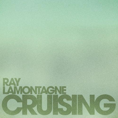 Cruising by Ray LaMontagne