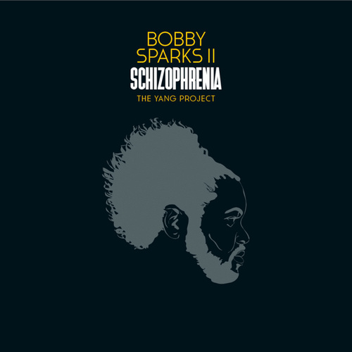 Schizophrenia - The Yang Project by Bobby Sparks II