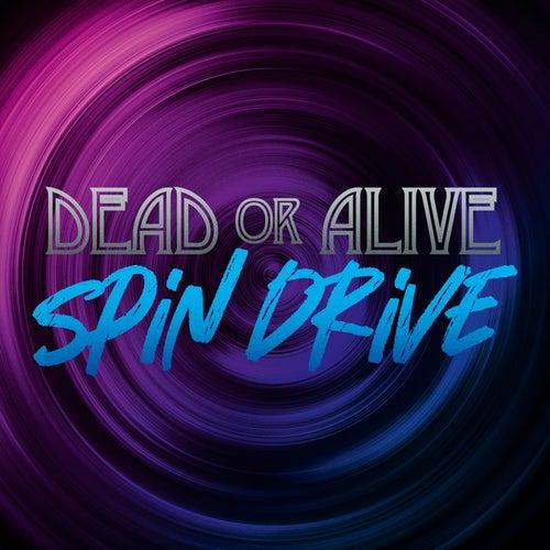 Spin Drive de Dead Or Alive