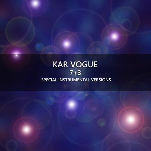 7+3 (Special Instrumental Versions) by Kar Vogue