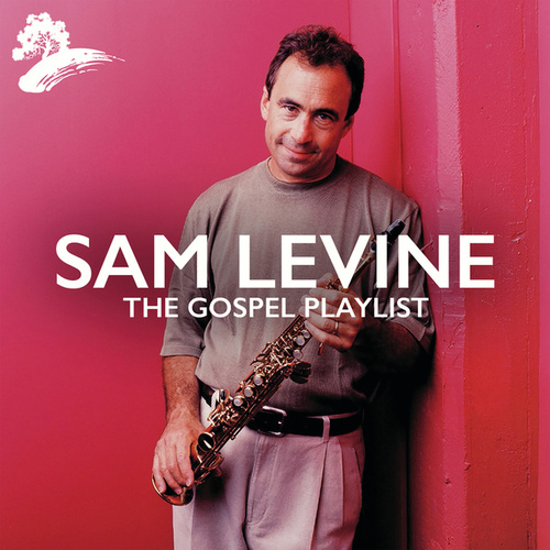 Sam Levine: The Gospel Playlist by Sam Levine
