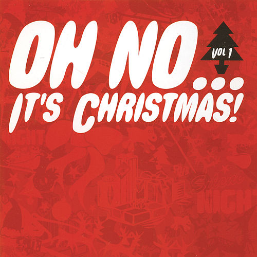 Oh No...It's Christmas! de Various Artists