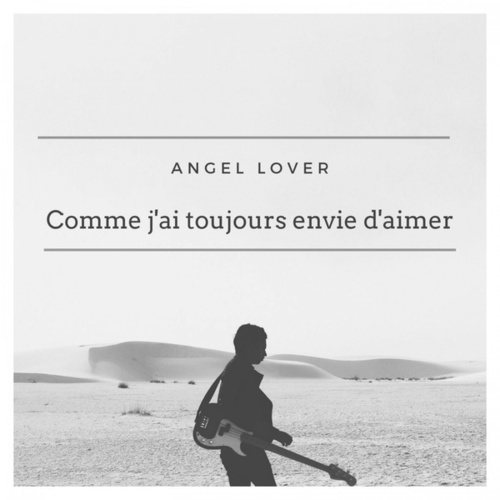 Comme j'ai toujours envie d'aimer by Angel Lover