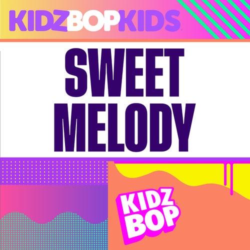 Sweet Melody by KIDZ BOP Kids