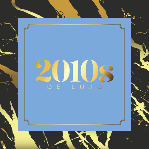 2010s de Lujo de Various Artists