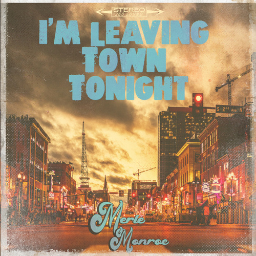 I'm Leaving Town Tonight by Merle Monroe