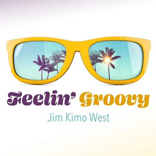 Feelin' Groovy de Jim 'Kimo' West