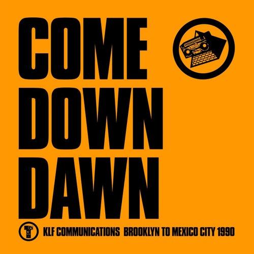 Come Down Dawn de The KLF