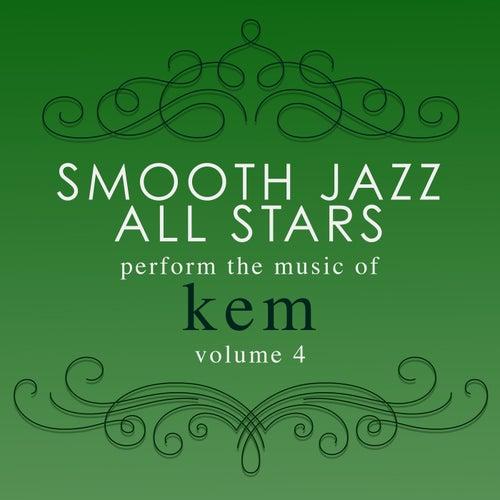 Smooth Jazz All Stars Perform the Music of Kem, Vol. 4 (Instrumental) de Smooth Jazz Allstars
