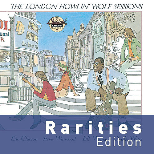 The London Howlin' Wolf Sessions (Rarities Edition) von Howlin' Wolf