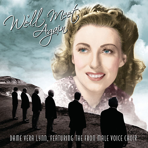 We'll Meet Again by Fron Male Voice Choir