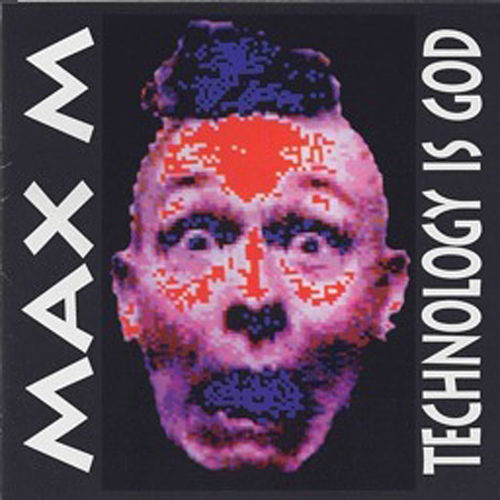 Technology Is God von Max M