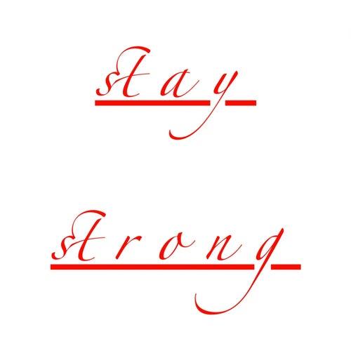 Stay Strong von Maverick Miles