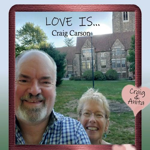 Love Is... by Craig Carson