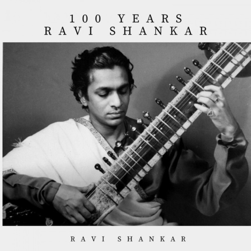 100 Years Ravi Shankar by Ravi Shankar