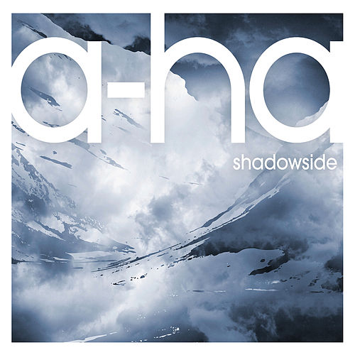 Shadowside by a-ha
