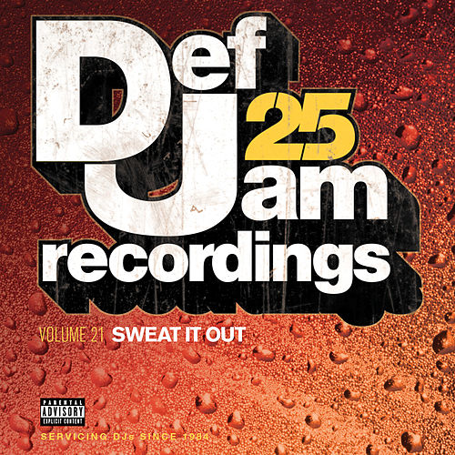 Def Jam 25, Vol. 21 - Sweat It Out (Explicit Version) by Various Artists