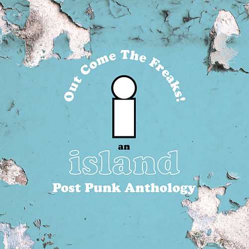 Island Records Post Punk Box Set - Out Come The Freaks de Various Artists