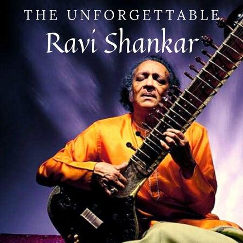 The Unforgettable Ravi Shankar by Ravi Shankar
