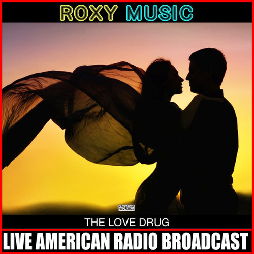 The Love Drug (Live) by Roxy Music