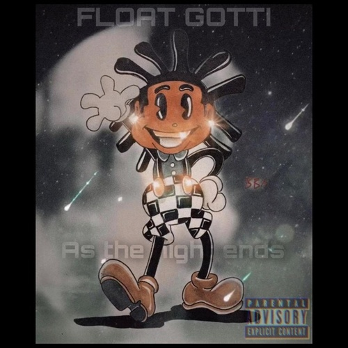 As the Night Ends von Float Gotti