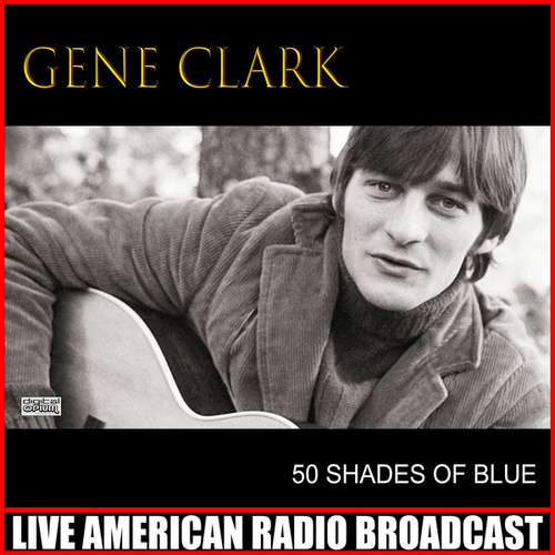 50 Shades Of Blue (Live) by Gene Clark