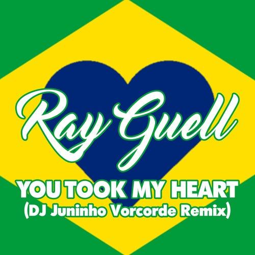 You Took My Heart (DJ Juninho Vorcorde Remix) von Ray Guell