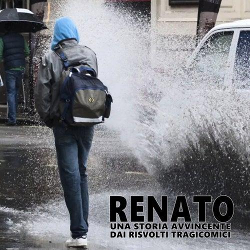 Renato: una storia avvincente dai risvolti tragicomici by Pozzicello Band