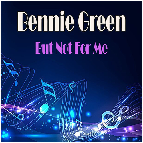But Not For Me fra Bennie Green