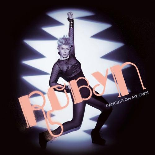Dancing On My Own von Robyn