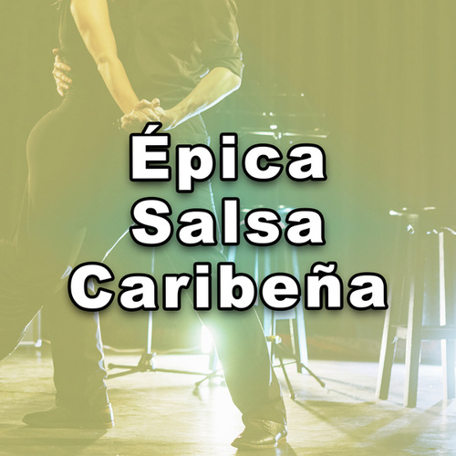 Épica Salsa Caribeña by Various Artists