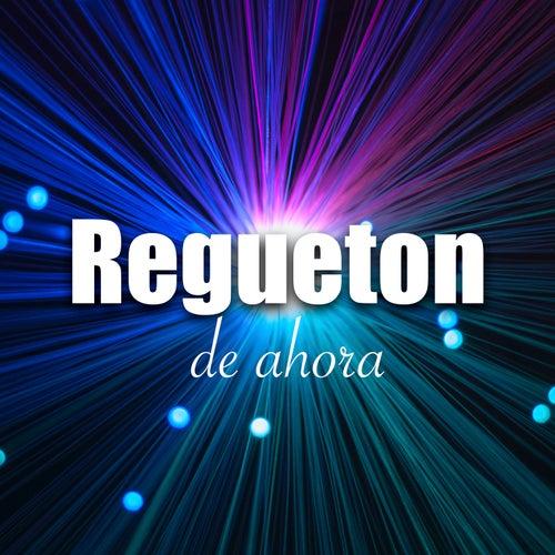 Regueton de ahora von Various Artists
