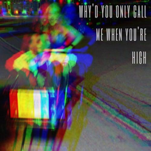 Why'd You Only Call Me When You're High de Ellen K