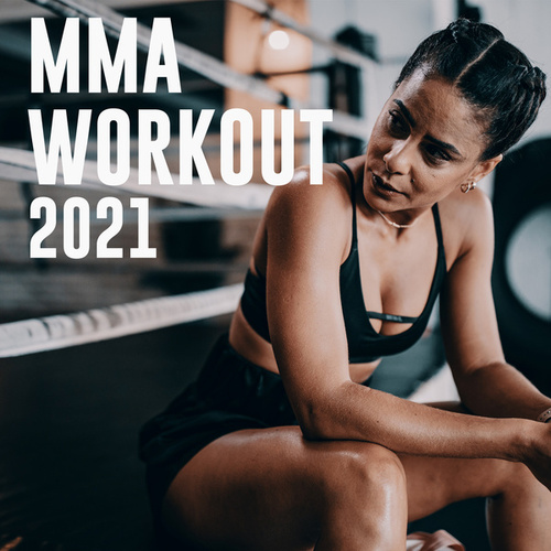 MMA Workout 2021 by Various Artists