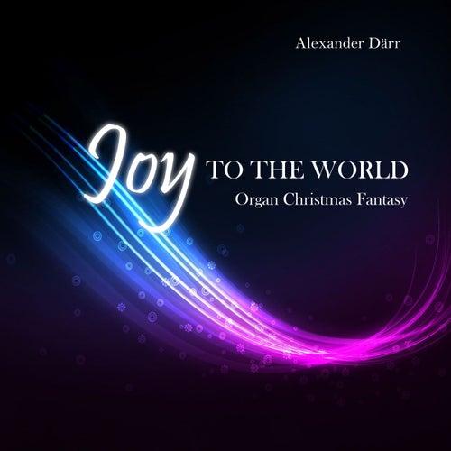 Joy to the World - Organ Christmas Fantasy (Instrumental) von Alexander Därr