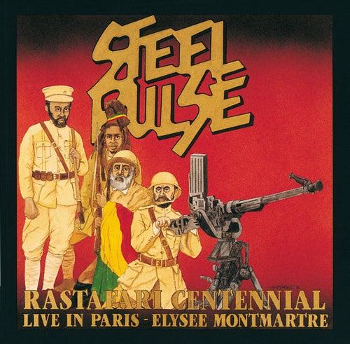 Rastafari Centennial: Live In Paris - Elysee Montmartre by Steel Pulse