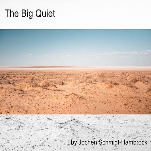 The Big Quiet (Production Music) von Jochen Schmidt-Hambrock