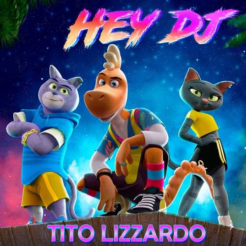 Hey Dj by Tito Lizzardo