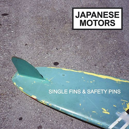 Single Fins & Safety Pins von Japanese Motors