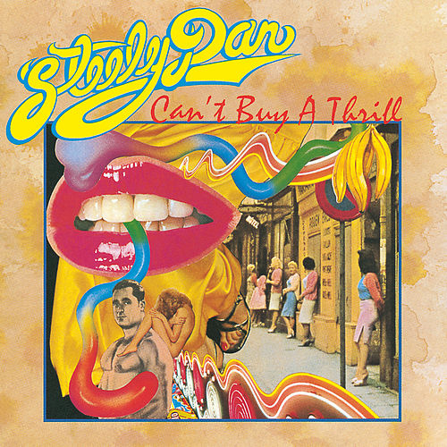 Can't Buy A Thrill by Steely Dan