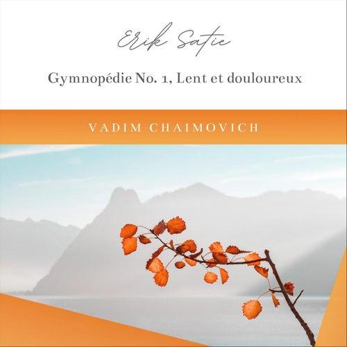 E. Satie: Trois Gymnopédies: No. 1, Lent et douloureux by Vadim Chaimovich