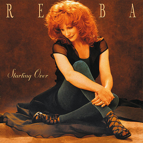 Starting Over by Reba McEntire