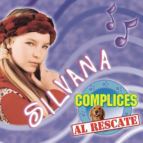 Silvana - Cómplices Al Rescate de Various Artists