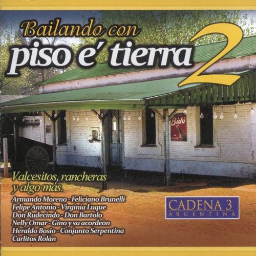 Bailando Con Piso E' Tierra 2 by Various Artists