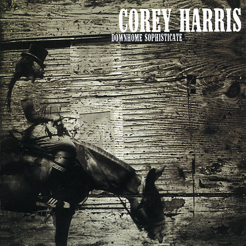 Downhome Sophisticate by Corey Harris