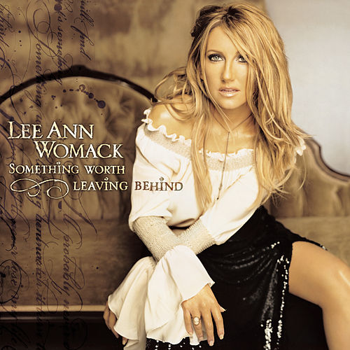 Something Worth Leaving Behind de Lee Ann Womack